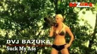 DVJ BAZUKA Suck My Ass (Uncensored)