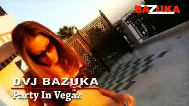 DVJ BAZUKA Party In Vegaz(Uncensored)