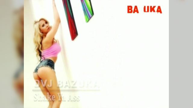 DVJ BAZUKA Shake Ya Ass(Uncensored)