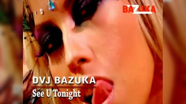 DVJ BAZUKA See U Tonight(Uncensored)