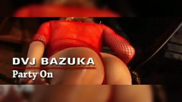 DVJ BAZUKA Party On(Uncensored)