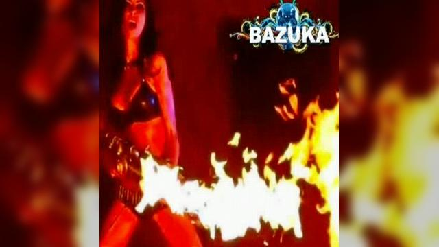 BAZUKA Fire Bitchez (Uncensored)