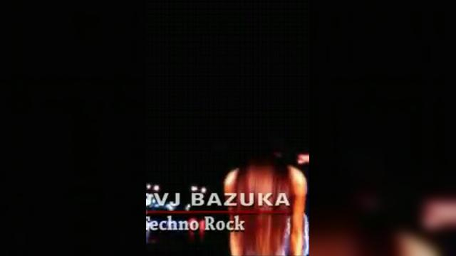 DVJ+Bazuka Techno Rock
