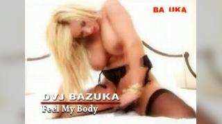 DVJ BAZUKA Feel My Body(Uncensored)